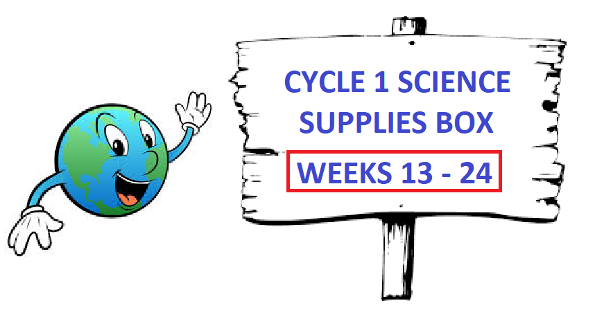 Cycle 1 Foundations Science - Weeks 13-24 Supplies Box